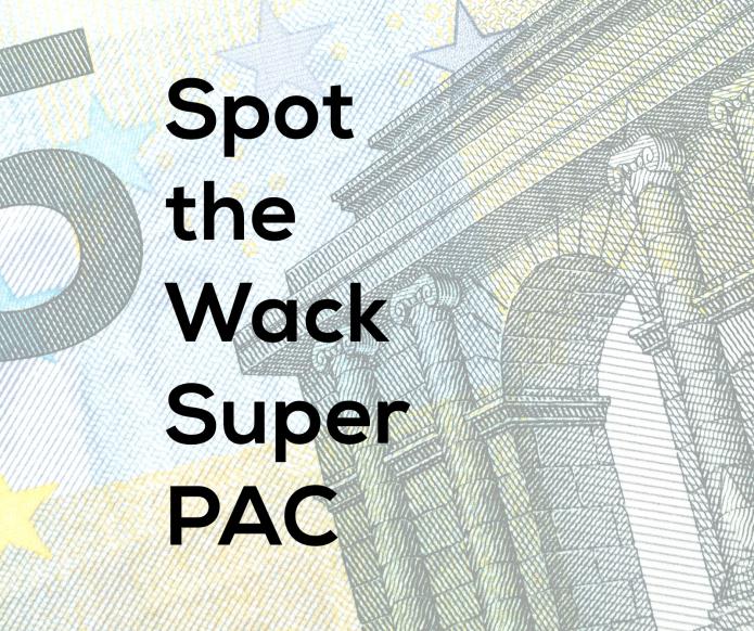 Spot the Wack Super PAC